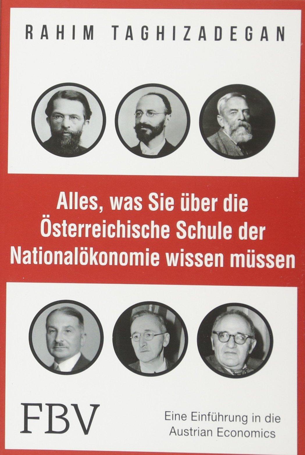 Alles, was Sie über die Österreichische Schule der Nationalökonomie wissen müssen: Eine Einführung in die Austrian Economics