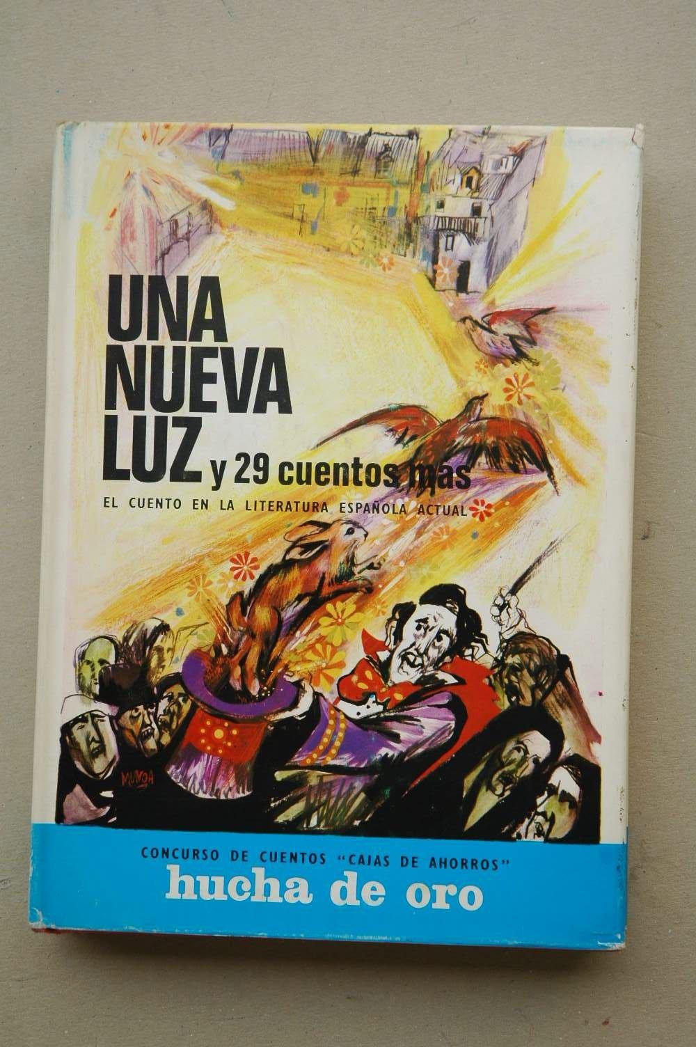 Una NUEVA luz y 29 cuentos más : el cuento en la literatura española actual: Amazon.es: VARIOS AUTORES: Libros