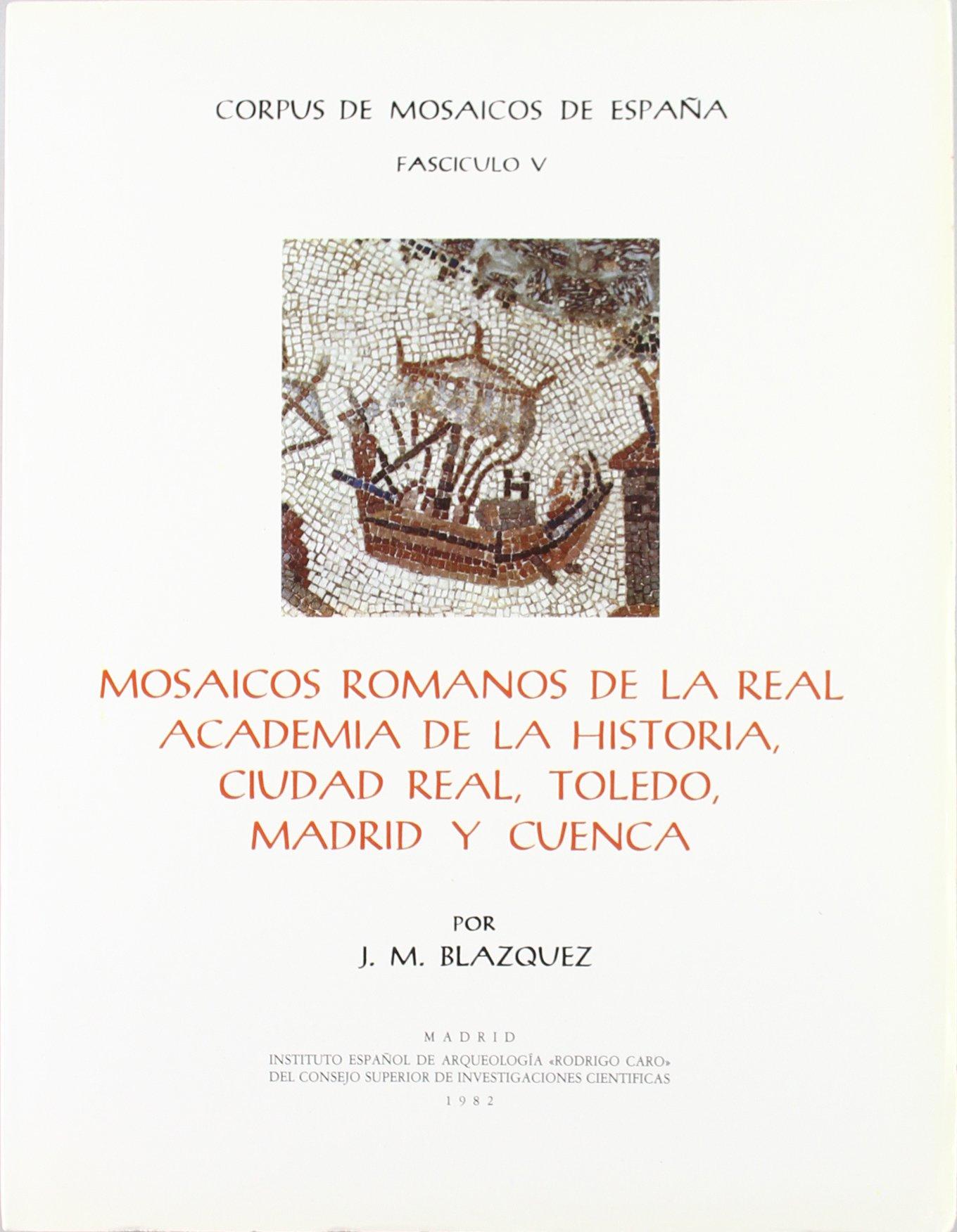 Mosaicos romanos de la Real Academia de la Historia, Ciudad Real, Toledo, Madrid y Cuenca Corpus de Mosaicos Romanos de España: Amazon.es: Blázquez, José Mª: Libros