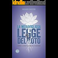 La meravigliosa legge del loto: L'energia e la saggezza del Budda nella vita quotidiana
