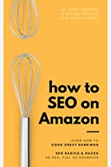 SEO Amazon: how to rank your products and listings higher: SEO Amazon is a book to make your products stand out on search engine results. Learn SEO basics and hacks across 50 pages full of examples Kindle Edition