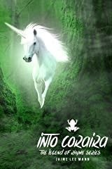 Into Coraira: The Legend of Rhyme Series (Volume 1, Book 2) Kindle Edition