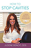 How to Stop Cavities: A Natural Approach to Prevention and Remineralization (English Edition)