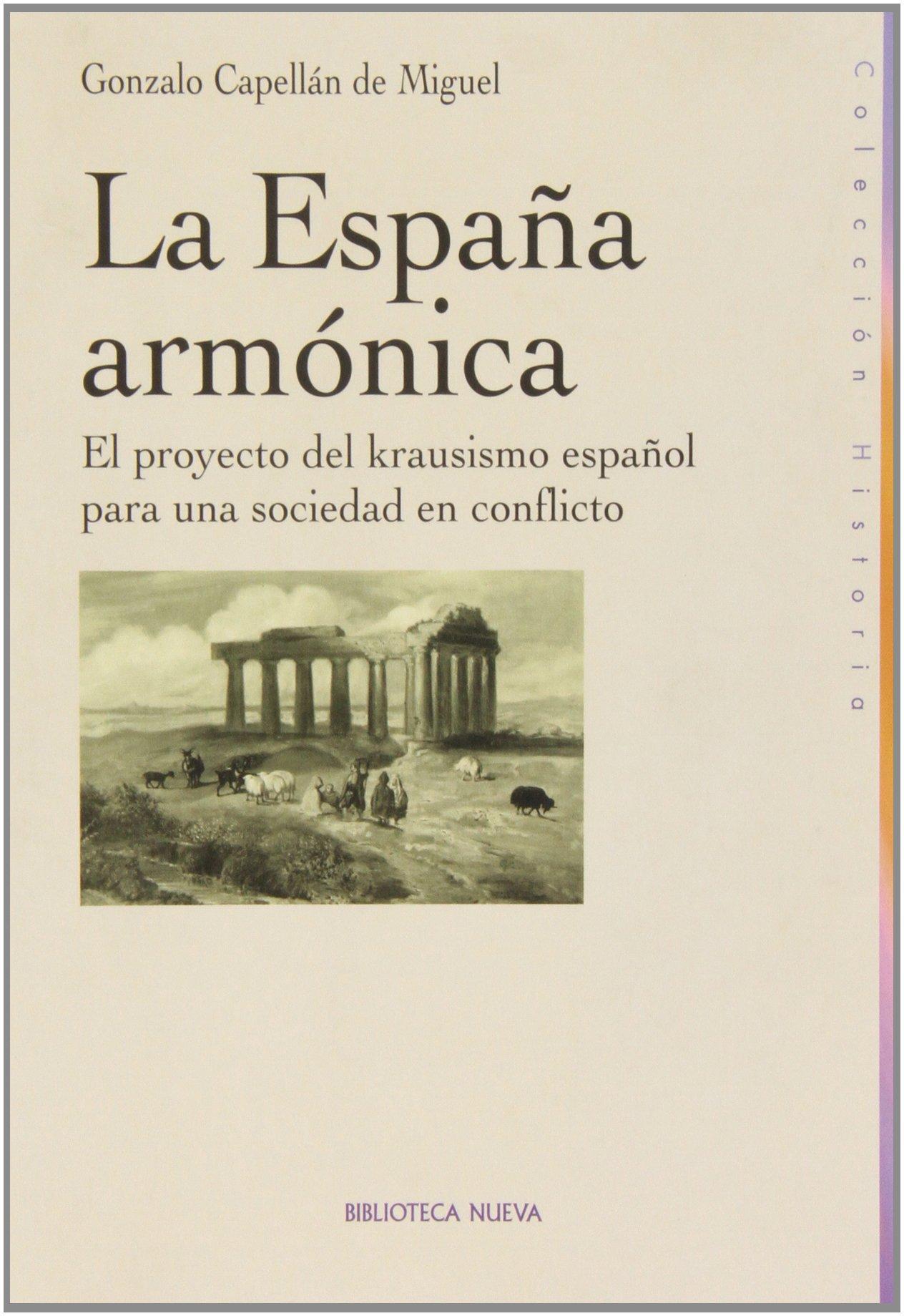 La España armónica (Historia Biblioteca Nueva): Amazon.es: Capellán de Miguel, Gonzalo: Libros