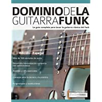 Dominio de la guitarra funk: Edición en español