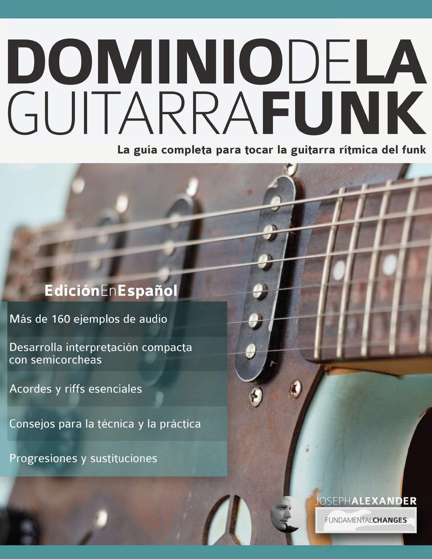 Dominio de la guitarra funk: Edición en español: Amazon.es ...