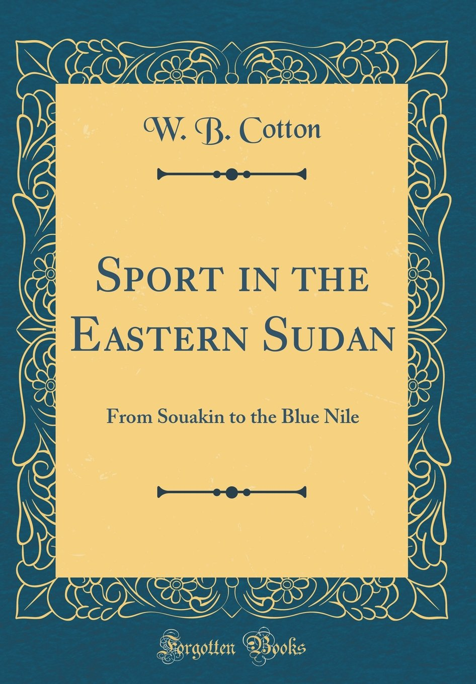 Sport in the Eastern Sudan: From Souakin to the Blue Nile (Classic Reprint) pdf epub