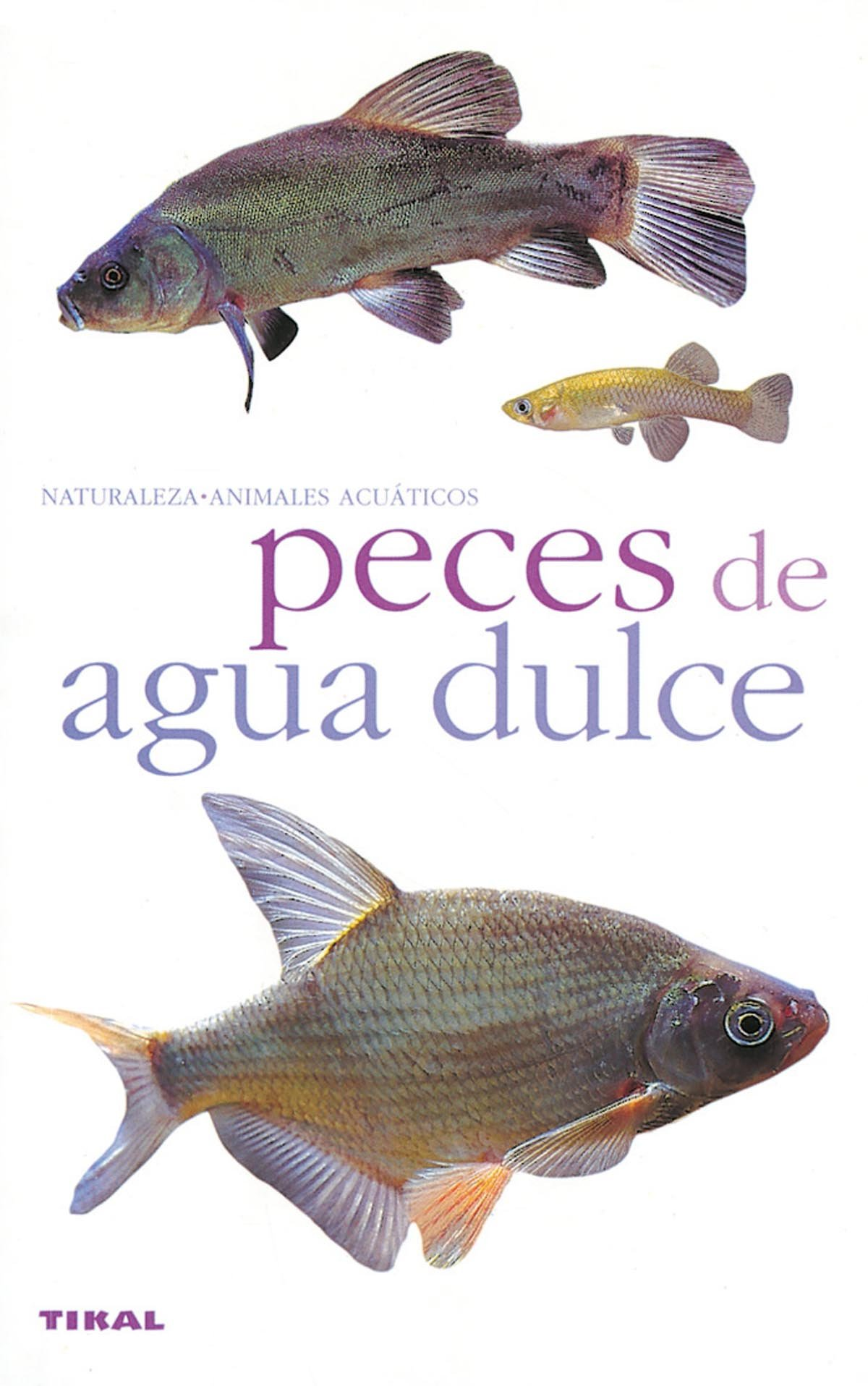 Peces De Auga Dulce/fresh Water Fish (Spanish Edition)