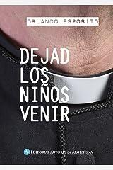 Dejad los niños venir: Memorias de un sacerdote pedófilo (Spanish Edition) Kindle Edition