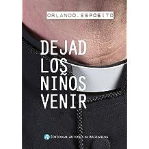 Dejad los niños venir: Memorias de un sacerdote pedófilo (Spanish Edition) Sep 09, 2014