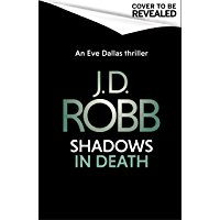 Shadows in Death: An Eve Dallas thriller (Book 48)