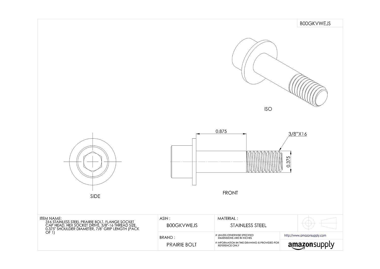 Flange Socket Cap Head Made in US 7//8 Grip Length Pack of 1 0.375 Shoulder Diameter 3//8-16 Thread Size Plain Finish 316 Stainless Steel Prairie Bolt Hex Socket Drive