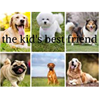 dog:the kid's best friend: most amazing animals ever? (English Edition)