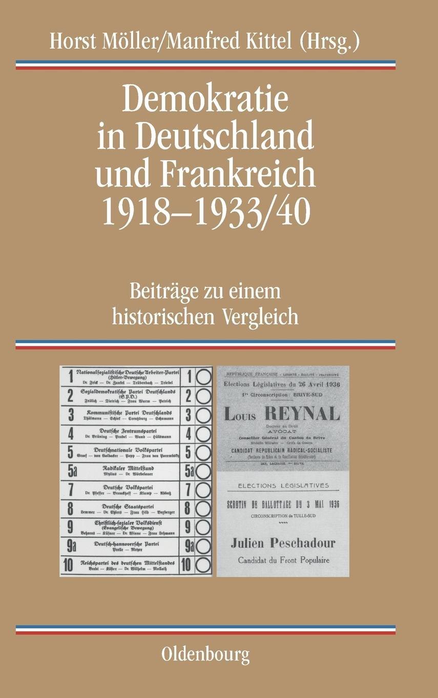 Demokratie in Deutschland und Frankreich 1918-1933/40: Beiträge zu einem historischen Vergleich (Quellen und Darstellungen zur Zeitgeschichte, Band 59)