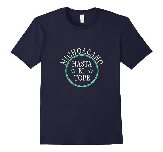 Amazon.com: Camiseta Michoacano Hasta El Tope Michoacan Mexico T-Shirt: Clothing