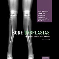 Bone Dysplasias: An Atlas of Genetic Disorders of Skeletal Development