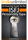 An Essential Guide for the ISFJ Personality Type: Insight into ISFJ Personality Traits and Guidance for Your Career and Relationships ( MBTI ISFJ ) (English Edition)