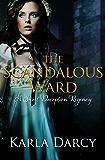 The Scandalous Ward (Sweet Deception Regency Book 4)