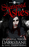 Shattered Ashes (Dying Ashes Book 3)