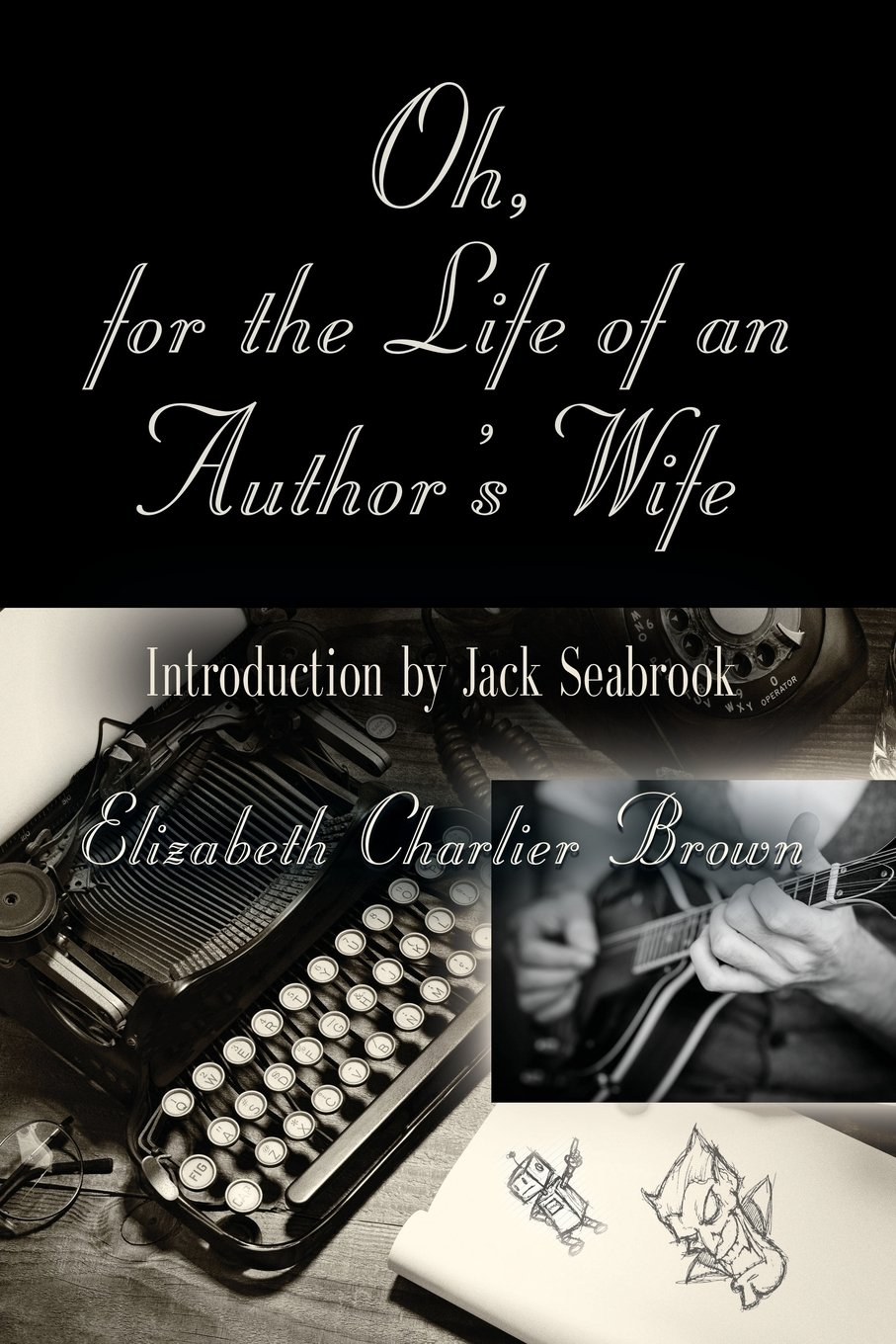 Download Oh, for the Life of an Author's Wife pdf epub