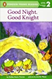 Good Night, Good Knight (Penguin Young Readers, Level 2)