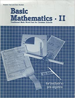 Basic Mathematics II Traditional Math Work-text for