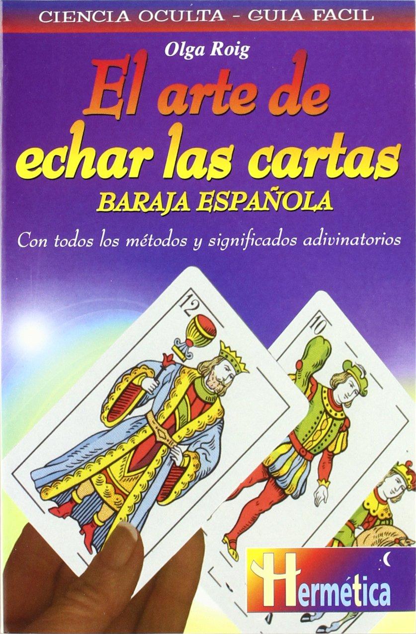 El arte de echar las cartas: Baraja española: Con todos los ...