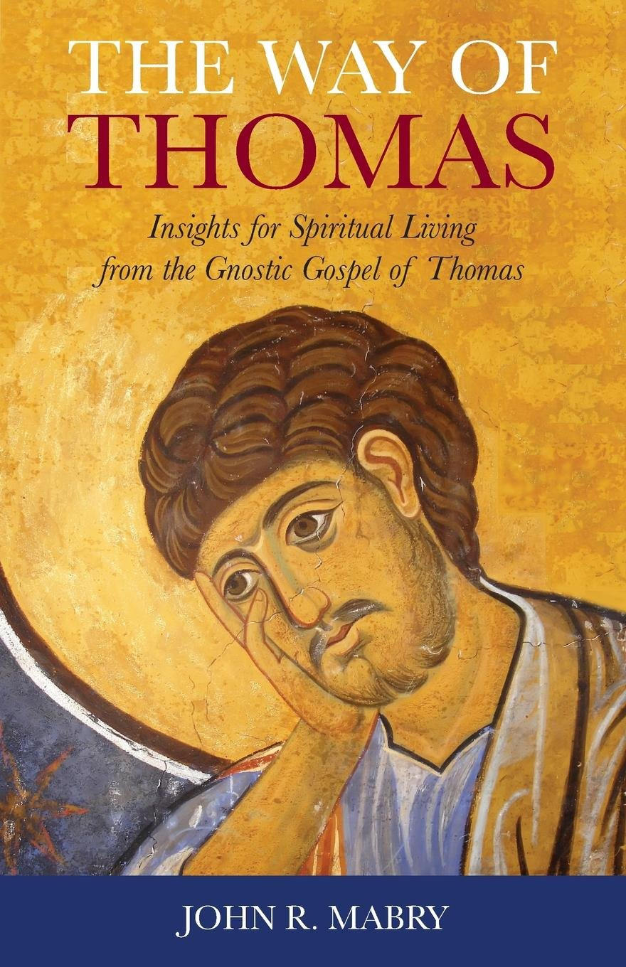 The Way of Thomas: Insights for Spiritual Living from the Gnostic Gospel of Thomas PDF