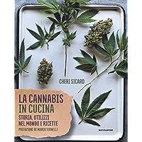La cannabis in cucina. Storia, utilizzi nel mondo delle ricette