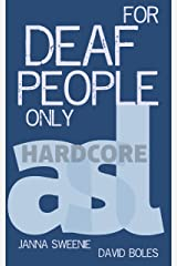 For Deaf People Only Kindle Edition