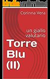Torre Blu (II): un giallo valutario
