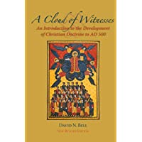 Cloud of Witnesses: An Introduction to the Development of Christian Doctrine to Ad 500