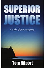 Superior Justice (Lake Superior Mysteries Book 1) Kindle Edition