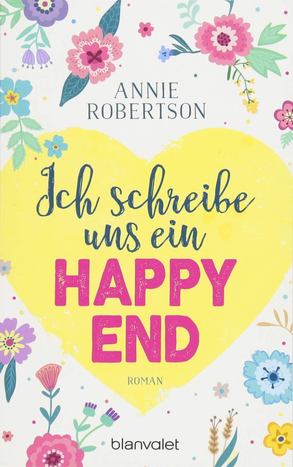 Ich schreibe uns ein Happy End: Roman