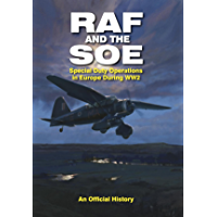 RAF and the SOE: Special Duty Operations in Europe During World War II (English Edition)