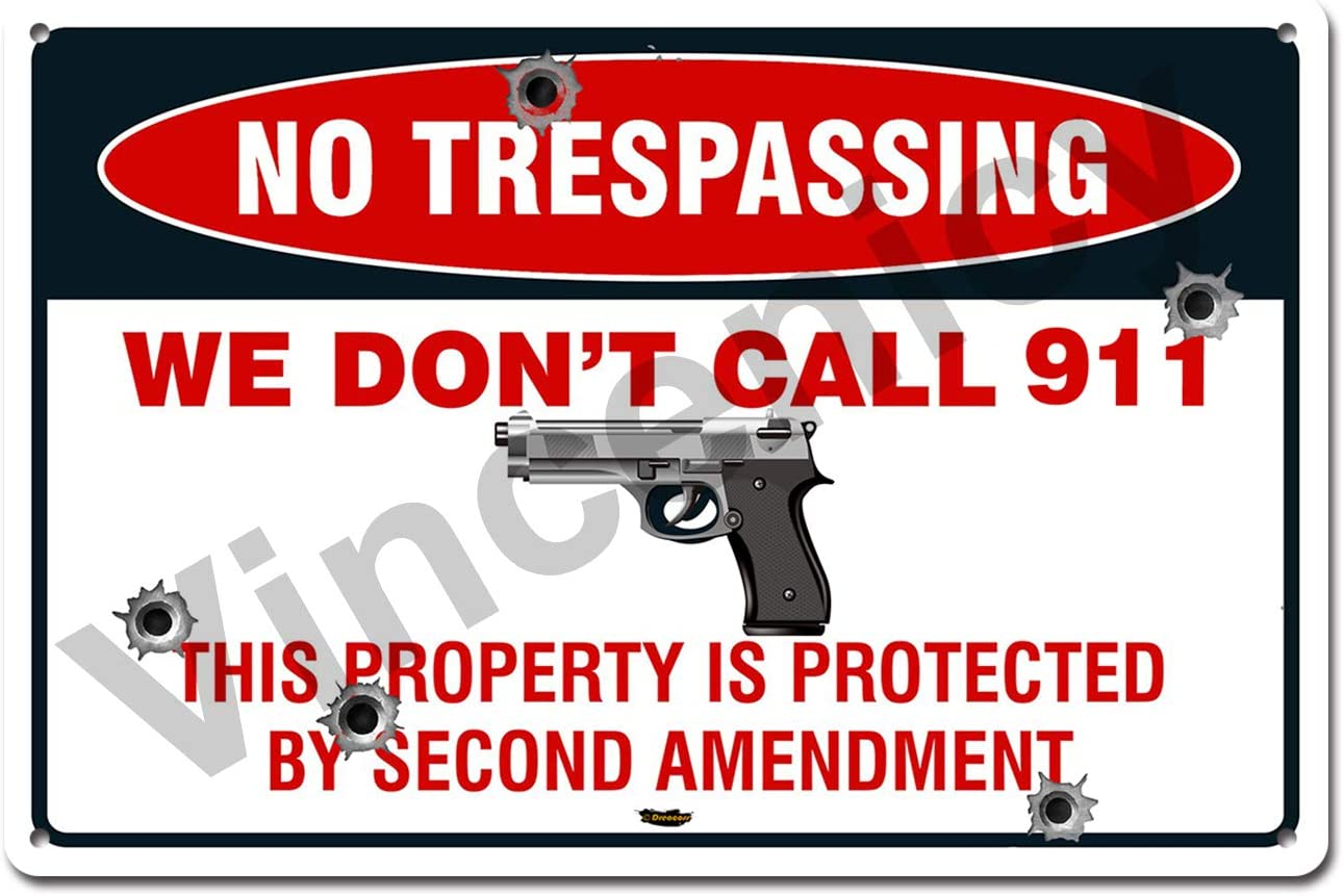 We Dont Call 911 Sign, This Property is Protected by Second Amendment 8x12 Inches Funny Home Decor Tin Sign Bar Decor Man Cave Indoor and Outdoor Use