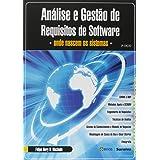 Análise e gestão de requisitos de software: Onde nascem os sistemas