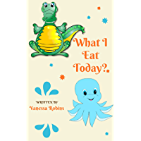 What I eat today?: First 40 Words about Animal through cartoon for children ebook education basic concept (first 100 words 2) (English Edition)