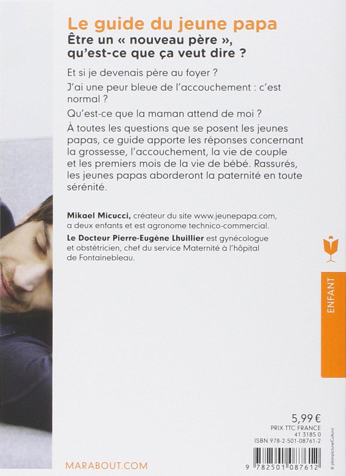 Amazon.fr - Le guide du jeune papa - Mikaël Micucci, Pierre-Eugène  Lhuillier - Livres