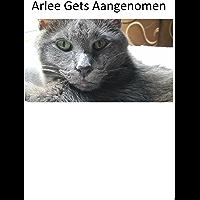 Arlee Gets Aangenomen