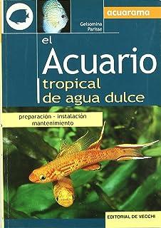 ACUARIO TROPICAL DE AGUA DULCE, EL