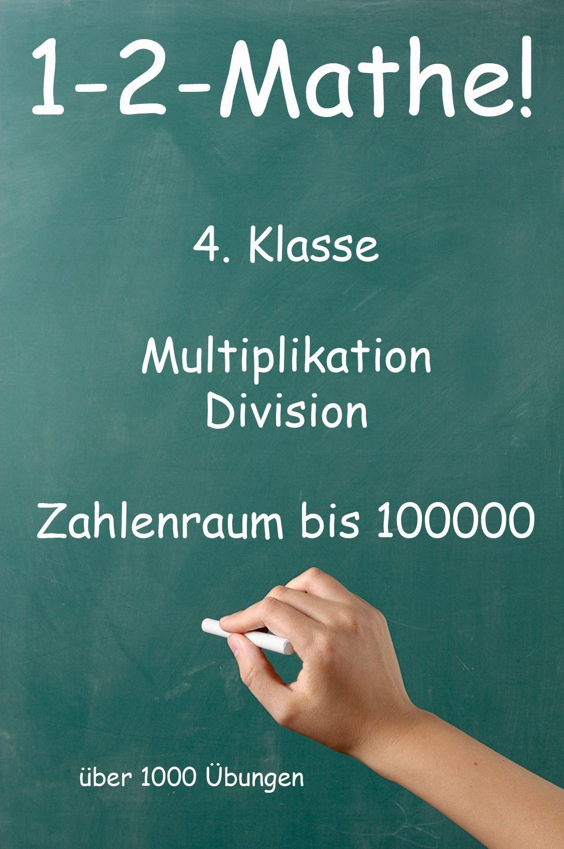 1-2-Mathe! - 4. Klasse - Addition, Subtraktion, Zahlenraum bis ...