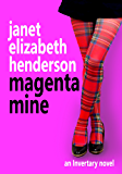 Magenta Mine: A Contemporary Romance (Scottish Highlands Book 3)