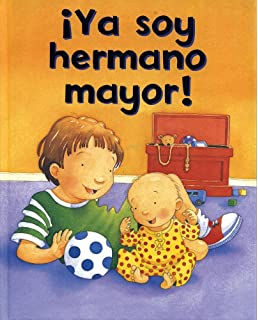 Ya Soy Hermano Mayor! (Spanish Edition)