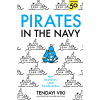 Pirates In The Navy: How Innovators Lead Transformation (English Edition)