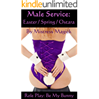 Male Service: Easter/Spring/Ostara: Role Play: Be My Bunny (Male Service - Individual Holiday Assignments Book 3)