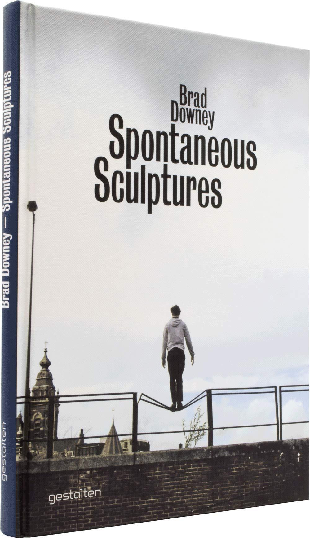 Brad Downey: Spontaneous Sculptures