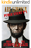 Abe Lincoln: Public Enemy No. 1