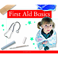 First Aid Basics (Healthy Kids)