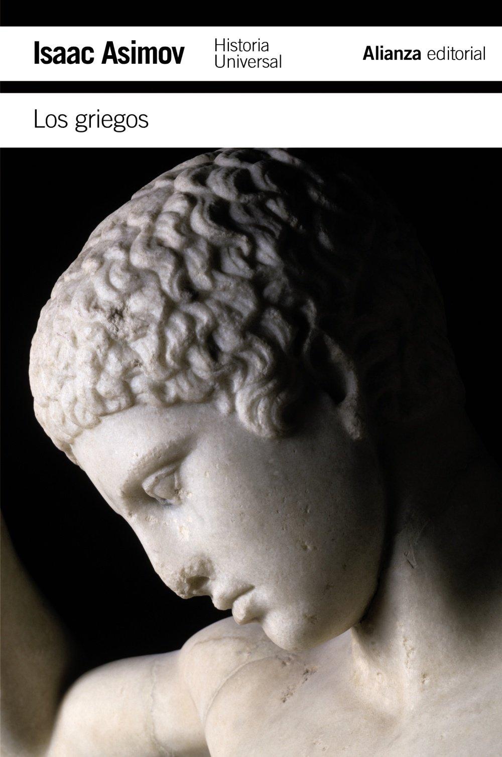 Los griegos: Una gran aventura (El Libro De Bolsillo - Historia) Tapa blanda – 21 mar 2011 Isaac Asimov Néstor Míguez Barrera Alianza 8420651311